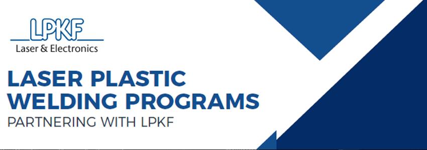 Laser Plastic Welding Partner Programs with LPKF